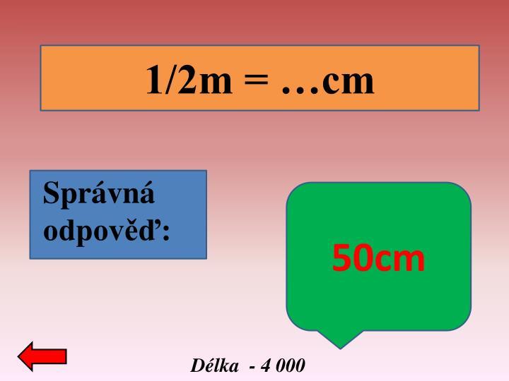 1/2m = …cm