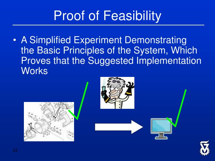 A Simplified Experiment Demonstrating the Basic Principles of the System, Which Proves that the Suggested Implementation Works