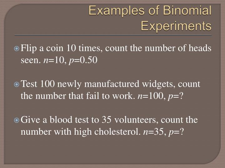 Examples of Binomial Experiments