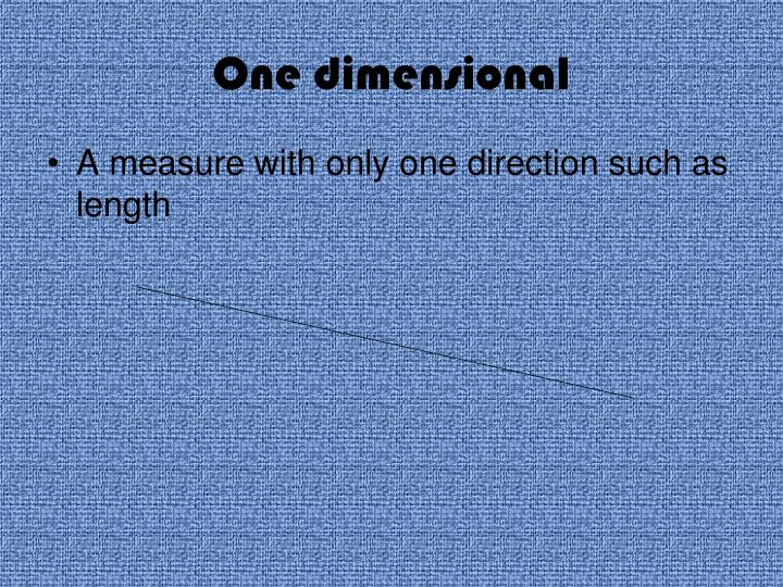 One dimensional