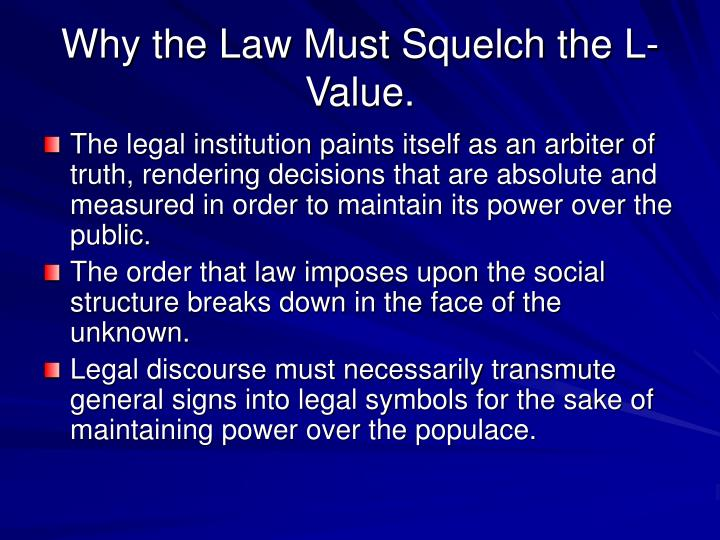 Why the Law Must Squelch the L-Value.