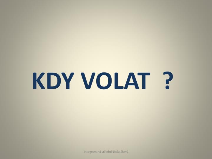 KDY VOLAT  ?