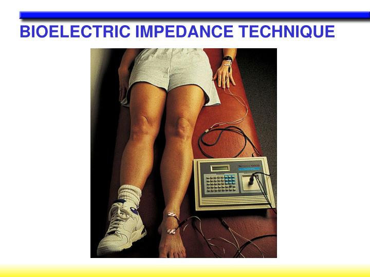 BIOELECTRIC IMPEDANCE TECHNIQUE
