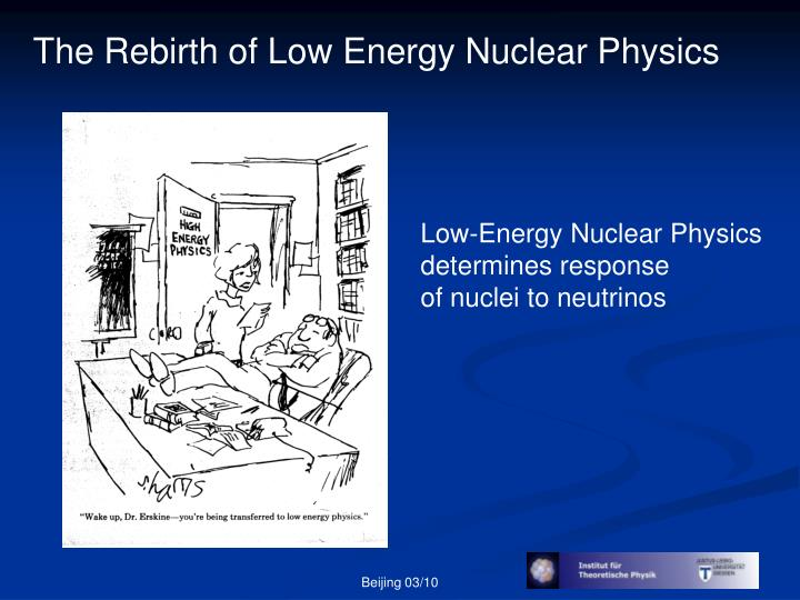 The Rebirth of Low Energy Nuclear Physics