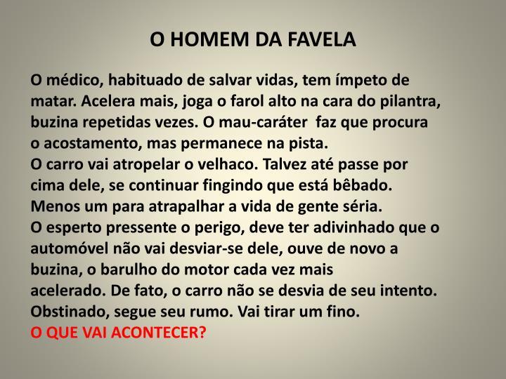O HOMEM DA FAVELA