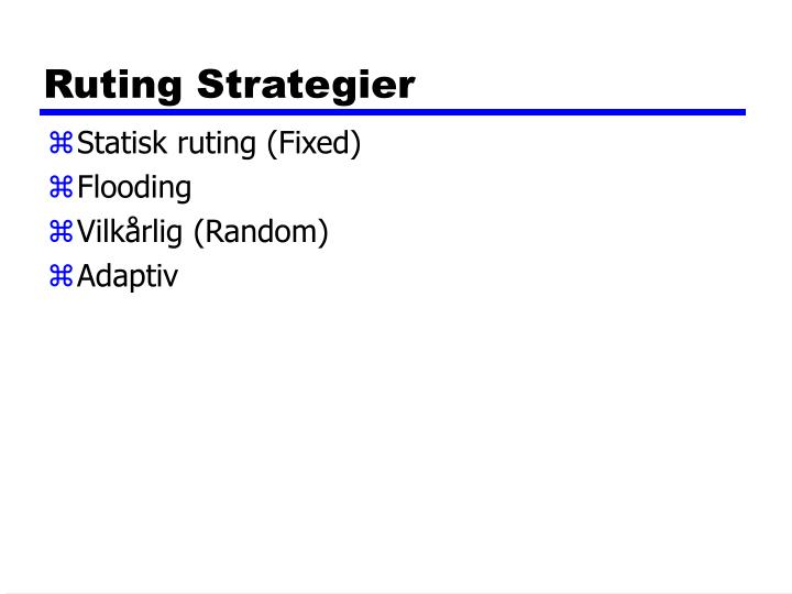 Ruting Strategier