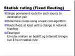 statisk ruting fixed routing