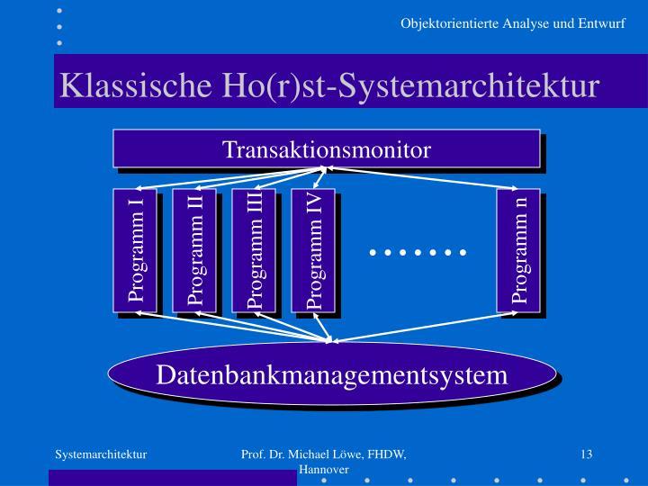 Klassische Ho(r)st-Systemarchitektur
