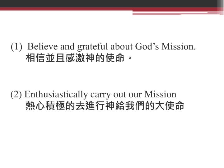 (1)  Believe and grateful about God's Mission.