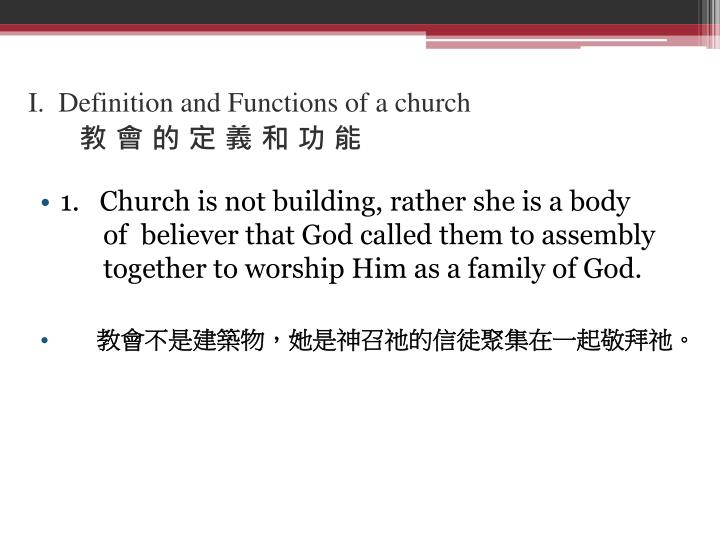 I.  Definition and Functions of a church