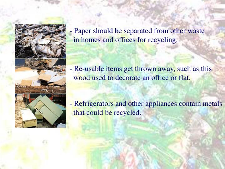 - Paper should be separated from other waste