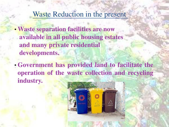 Waste Reduction in the present