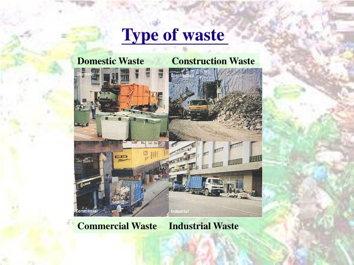 Type of waste