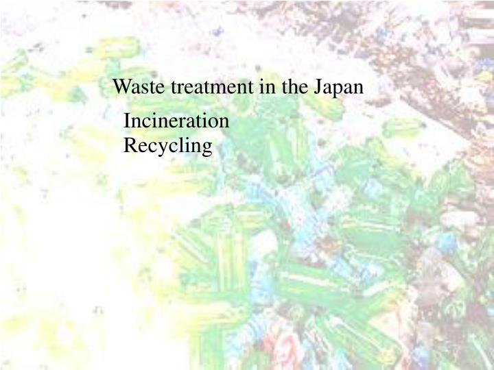 Waste treatment in the Japan