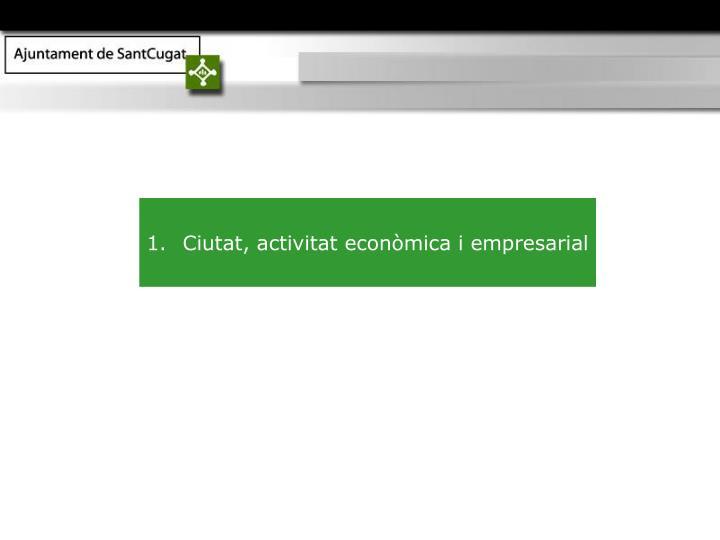 Ciutat, activitat econòmica i empresarial