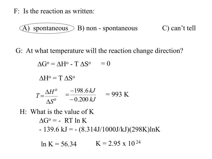 F:  Is the reaction as written: