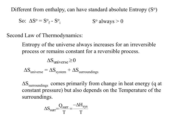 Different from enthalpy, can have standard absolute Entropy (S