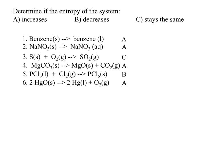 Determine if the entropy of the system:
