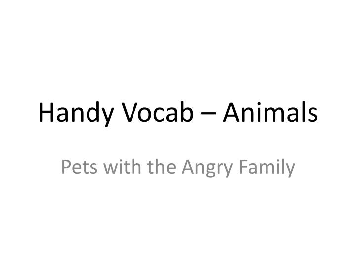 Handy vocab animals