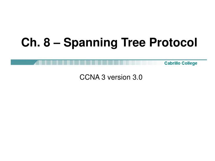 Ch 8 spanning tree protocol