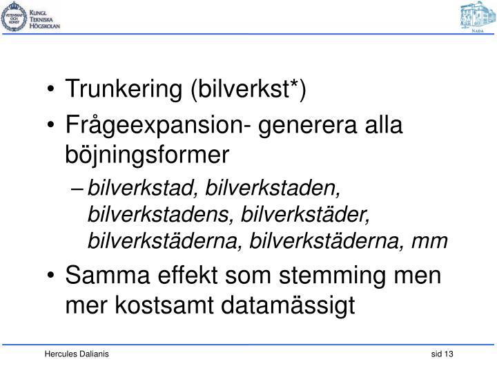 Trunkering (bilverkst*)