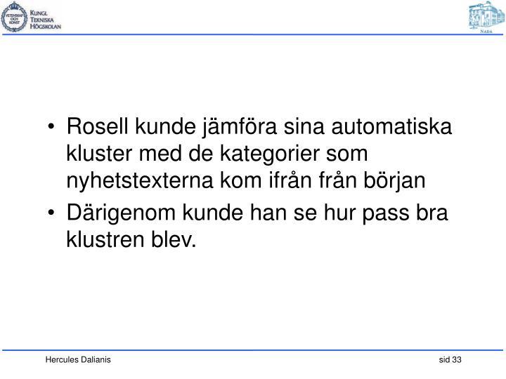 Rosell kunde jämföra sina automatiska kluster med de kategorier som nyhetstexterna kom ifrån från början