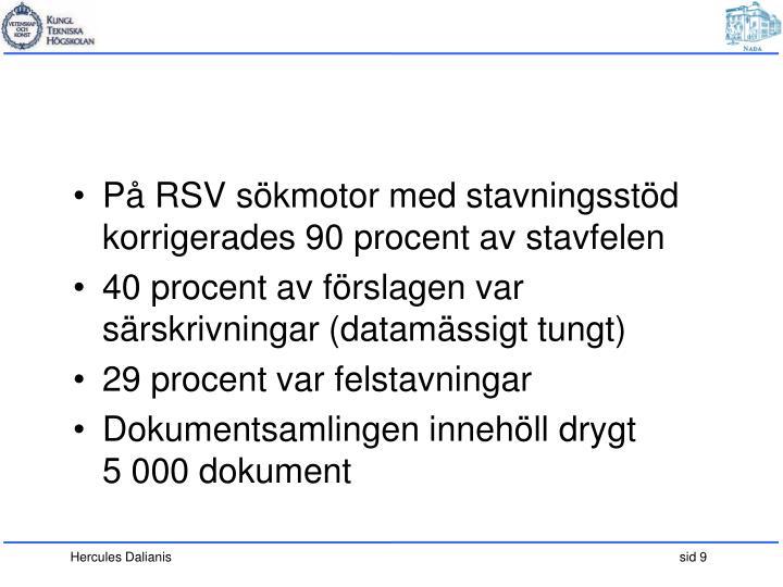 På RSV sökmotor med stavningsstöd korrigerades 90 procent av stavfelen