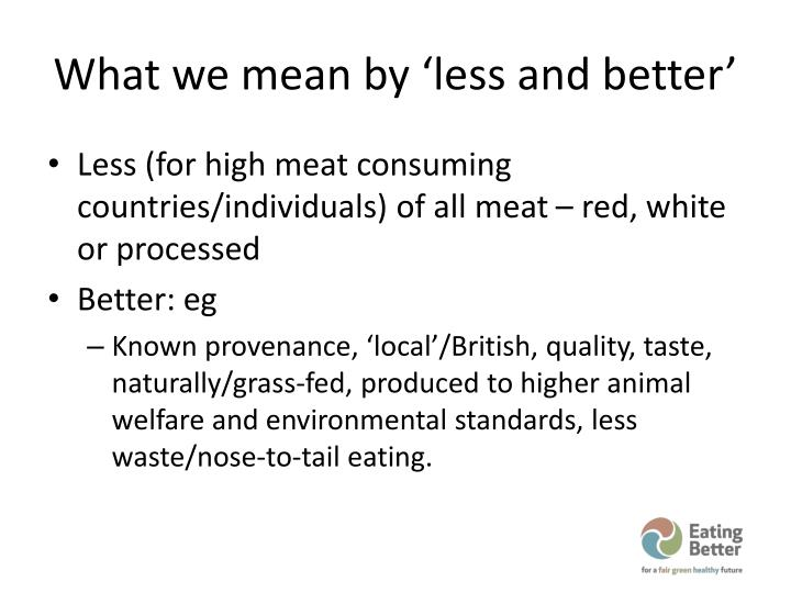 What we mean by 'less and better'