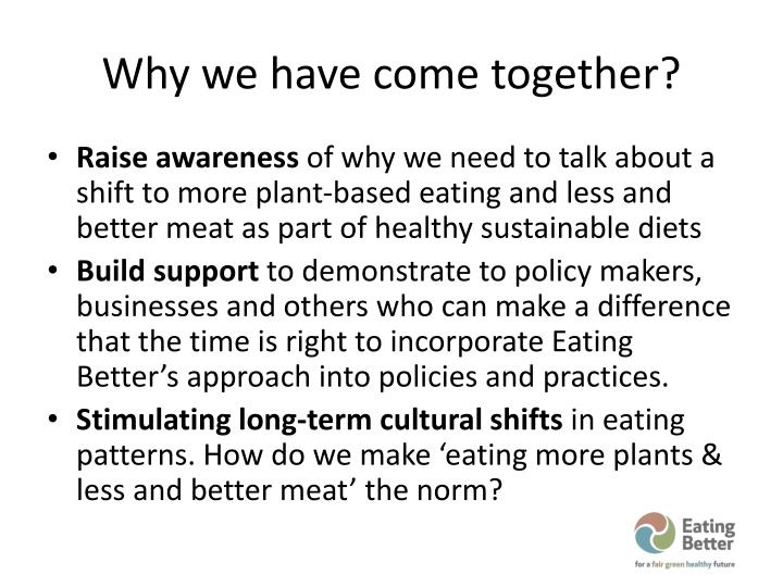 Why we have come together?