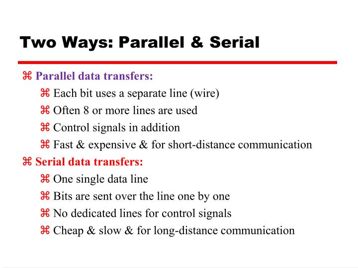 Two Ways: Parallel & Serial