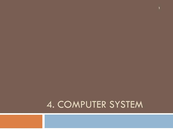 4 computer system