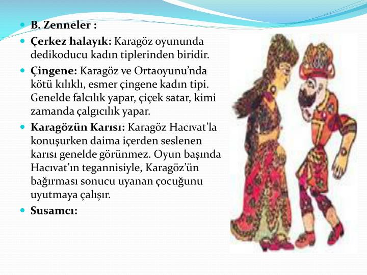 B. Zenneler :