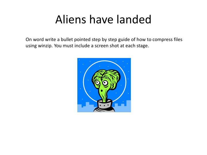 Aliens have landed