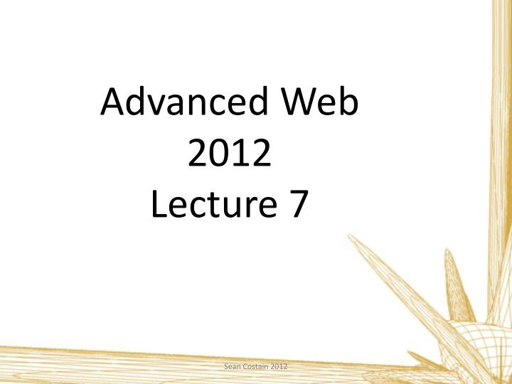Advanced web 2012 lecture 7
