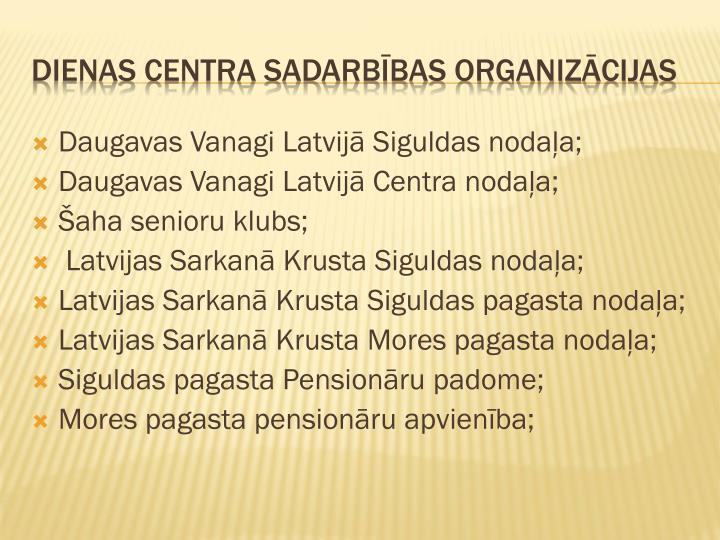Daugavas Vanagi Latvijā Siguldas nodaļa;