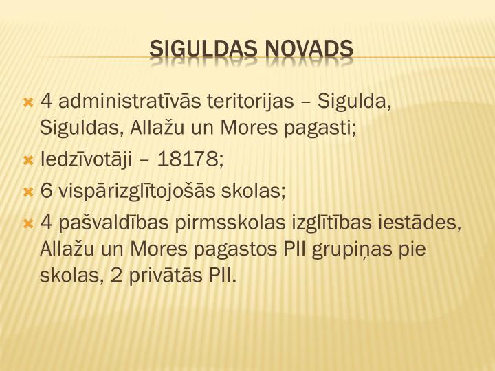 4 administratīvās teritorijas – Sigulda, Siguldas, Allažu un Mores pagasti;