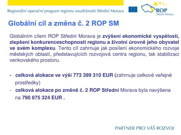 Globální cíl a změna č. 2 ROP SM