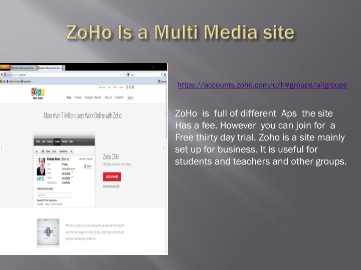 Zoho is a multi media site