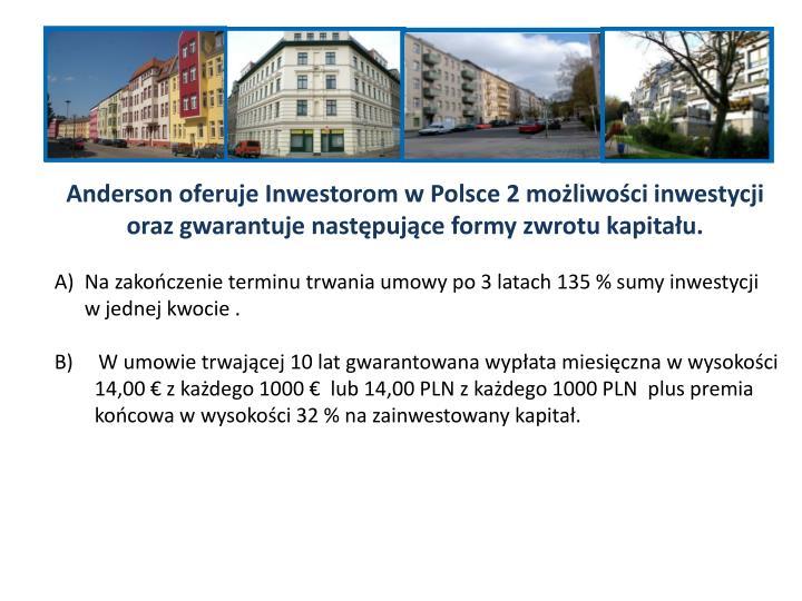 Anderson oferuje Inwestorom w Polsce 2 mo