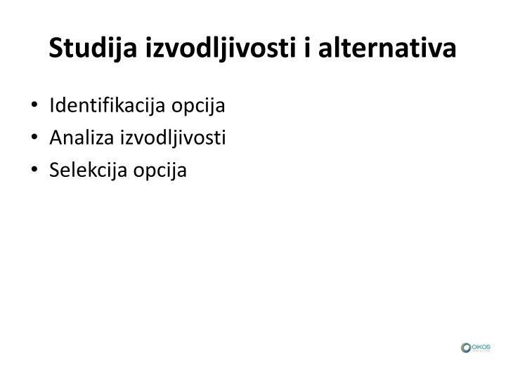 Studija izvodljivosti i alternativa