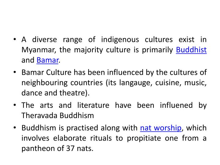 A diverse range of indigenous cultures exist in