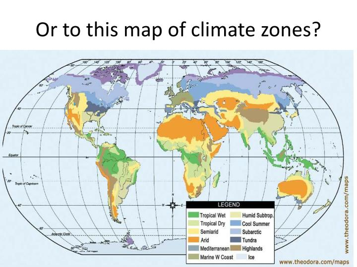 Or to this map of climate zones?