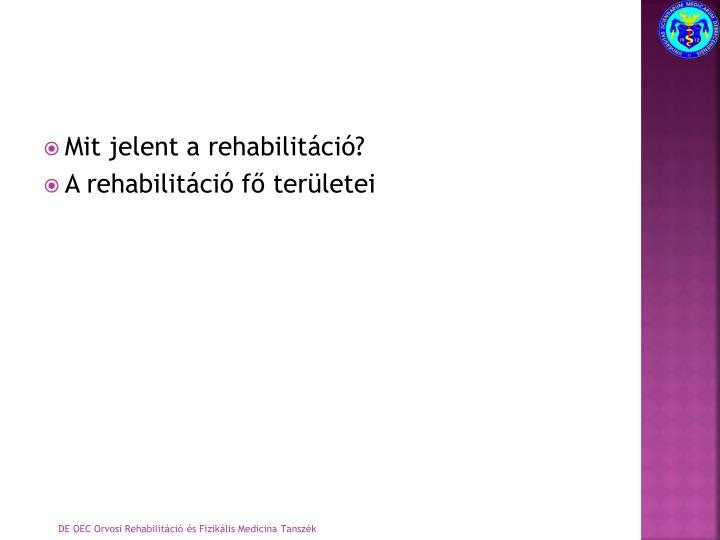 Mit jelent a rehabilitáció?
