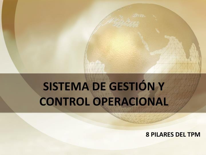 SISTEMA DE GESTIÓN Y CONTROL OPERACIONAL
