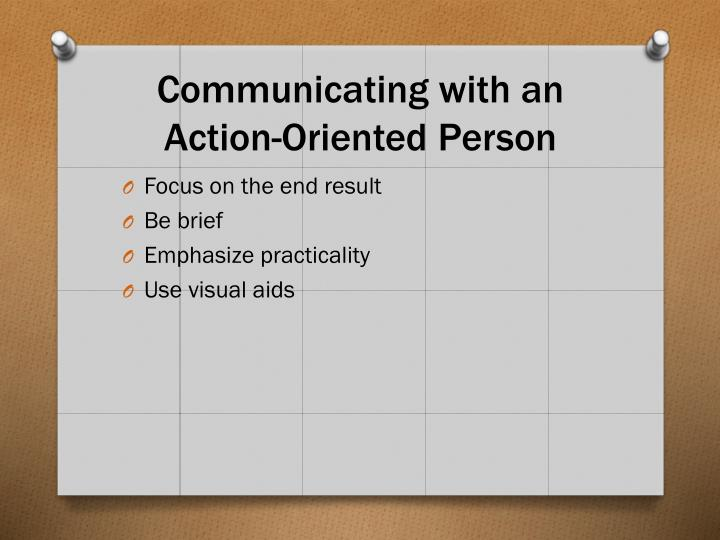 Communicating with an Action-Oriented Person