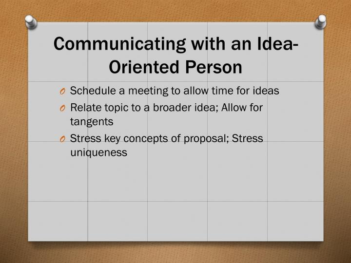 Communicating with an Idea-Oriented Person