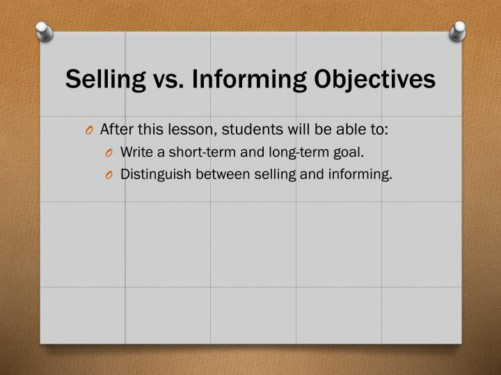 Selling vs. Informing Objectives