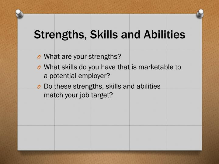 Strengths, Skills and Abilities