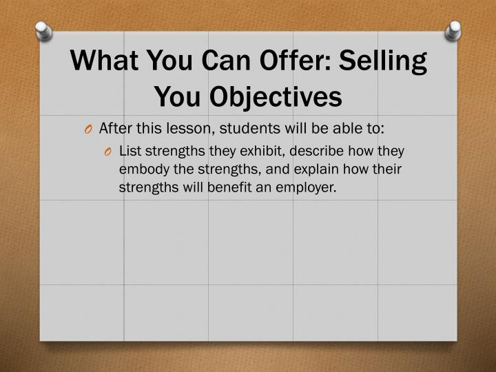 What You Can Offer: Selling You Objectives