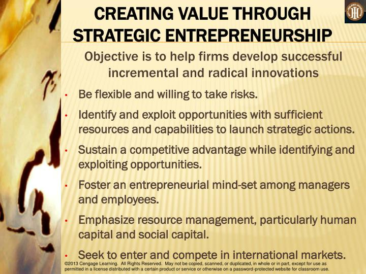 CREATING VALUE THROUGH STRATEGIC ENTREPRENEURSHIP
